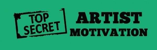Artist Motivation Secrets