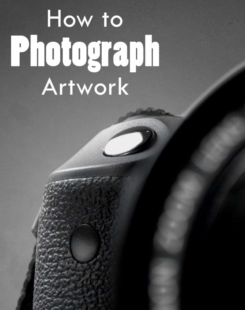How to Photograph Your Artwork